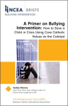 NCEA Briefs: A Primer on Bullying Intervention: